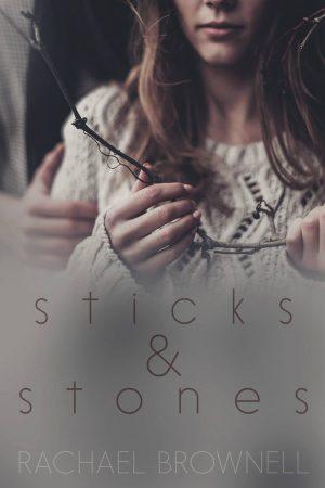 Sticks & Stones Rachael Brownell